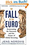 The Fall of the Euro: Reinventing the...