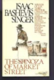 Front cover for the book The Spinoza of Market Street by Isaac Bashevis Singer