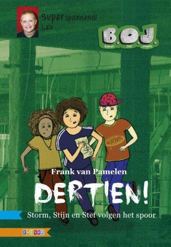 Dertien!: Storm, Stijn en Stef volgen het spoor (B.O.J)