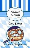 Blutige Brezeln: Chicklit-Krimi (Hansel & Pretzel-Krimi 5) (German Edition)