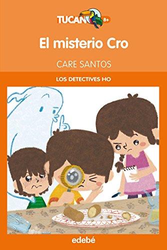 El misterio CRO (Los detectives HO) (Tucan naranja)