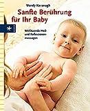 Sanfte Berührung für Ihr Baby: Wohltuende Heil- und Reflexzonenmassage
