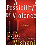 BY Mishani, D A ( Author ) [ A POSSIBILITY OF VIOLENCE ] Jul-2014 [ Hardcover ]