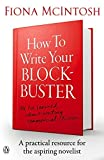 How to Write Your Blockbuster by Fiona McIntosh (2015-12-01)