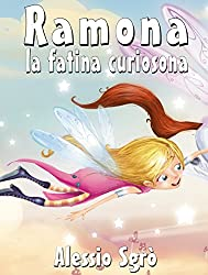Ramona la fatina curiosona (Favola illustrata Vol. 6)