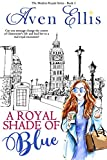 A Royal Shade of Blue (Modern Royals Series Book 1) by Aven Ellis