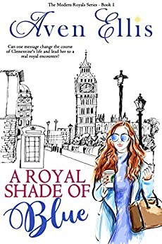A Royal Shade of Blue (Modern Royals Series Book 1) by [Ellis, Aven]