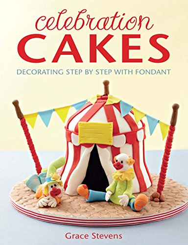 Celebration Cakes: Decorating step by step with fondant (English Edition) - Sculpting Paste