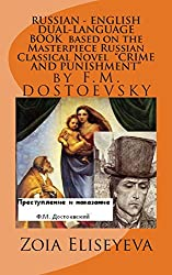 RUSSIAN - ENGLISH DUAL-LANGUAGE BOOK based on the Masterpiece Russian Classical Novel CRIME AND PUNISHMENT: by F.M. Dostoevskiy