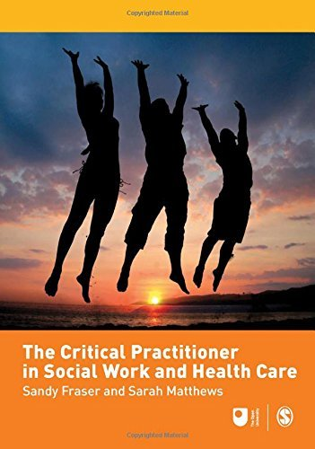 The Critical Practitioner in Social Work and Health Care (Published in association with The Open University) (2007-11-20)