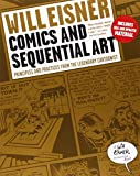 Comics and Sequential Art – Principles and Practices from the Legendary Cartoonist (Will Eisner Instructional)