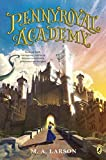 Pennyroyal Academy by M.A. Larson (2016-03-15)