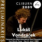 2009 Van Cliburn International Piano Competition: Preliminary Round - Lukáš Vondráček