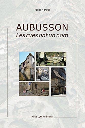 Aubusson, les Rues Ont un Nom