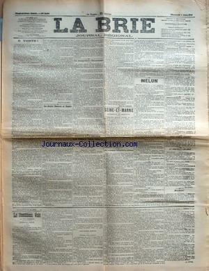 BRIE (LA) [No 2679] du 09/06/1909 - O VERTU ! PAR HENRY MARET - LES AVOCATS SENATEURS OU DEPUTES - LES INCOMPATIBILITES PARLEMENTAIRES - PROPOS D'UN BRIARD - LES FRERES TROIS POINTS PAR MAURICE LOUAGE - SEINE-ET-MARNE - ASSEMBLEE DE MEDECINS - LES PREMIERS TRANSPORTS AERIENS - LE TEMPS QU'IL FERA - MELUN - MERITE AGRICOLE - LA SOCIETE CHORALE A SAINT-LO - SOCIETE HORTICOLE, VITICOLE ET BOTANIQUE DE SEINE-ET-MARNE - CERCLE D'ESCRIME ET DE TIR - TRIBUNE LIBRE - INSOLEN par Collectif