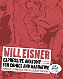 Expressive Anatomy for Comics and Narrative - Principles and Practices from the Legendary Cartoonist