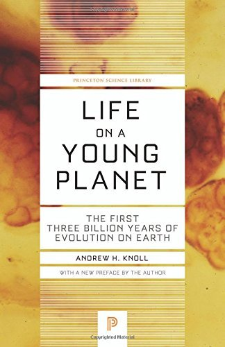 Life on a Young Planet: The First Three Billion Years of Evolution on Earth (Princeton Science Library) by Andrew H. Knoll (22-Mar-2015) Paperback