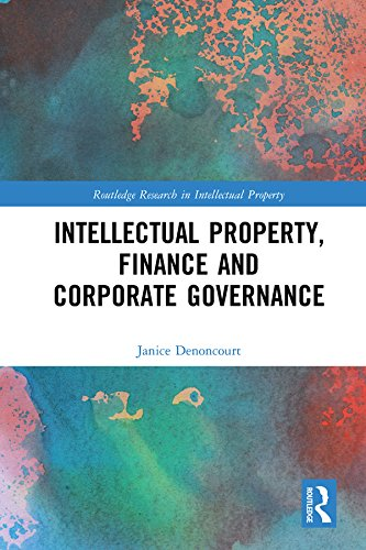 Intellectual Property, Finance and Corporate Governance (Routledge Research in Intellectual Property) (English Edition)