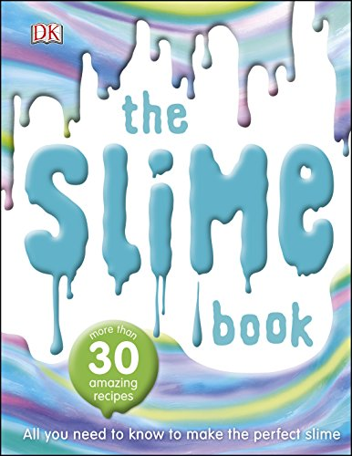 The Slime Book: All You Need to Know to Make the Perfect Slime (Santa Craft-projekte)