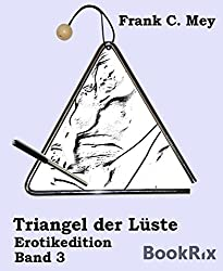 Triangel der Lüste - Band 3: Erotikedition