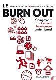Le Burn Out - Comprendre et vaincre l'épuisement professionnel