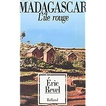 Madagascar, l'île rouge