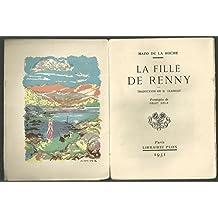 Mazo de La Roche. La Fille de Renny : . Traduction de H. Claireau. Frontispice de Grau Sala