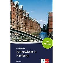 Kalt erwischt in Hamburg: Deutsche Lektüre für das GER-Niveau A2 mit eingebundenem Audio-File (TATORT DaF) (German Edition)