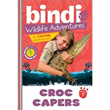 Croc Capers: A Bindi Irwin Adventure (Bindi's Wildlife Adventures) by Bindi Irwin (2012-08-01)
