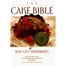 { THE CAKE BIBLE } By Beranbaum, Rose Levy ( Author ) [ Sep - 1988 ] [ Hardcover ]