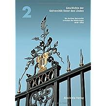 Geschichte der Universität Unter den Linden: Band 2: Die Berliner Universität zwischen den Weltkriegen 1918-1945 (Geschichte der Universität Unter den Linden 1810-2010, Band 2)