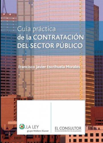 Descargar Libro Guía Práctica de la contratación del sector público de Francisco Javier Escrihuela Morales