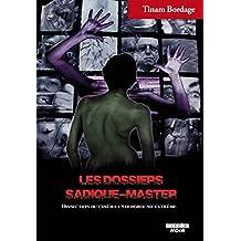 Les dossiers Sadique-master Dissection du cinéma underground extrême