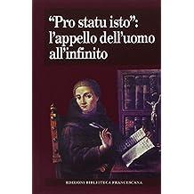 «Pro statu isto»: l'appello dell'uomo all'infinito. Atti del Convegno nel 7° centenario della morte di Giovanni Duns Scoto (Milano, 7-8 novembre 2008)