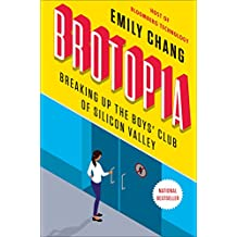 Brotopia: Breaking Up the Boys' Club of Silicon Valley (English Edition)
