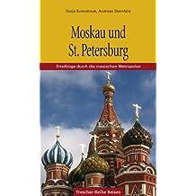Moskau und St. Petersburg: Streifzüge durch die russischen Metropolen