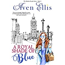 A Royal Shade of Blue (Modern Royals Series Book 1)