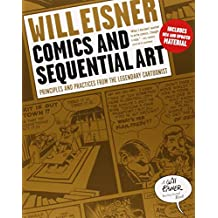 Comics and Sequential Art: Principles and Practices from the Legendary Cartoonist (Will Eisner Instructional Books)