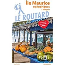 Guide du Routard Île Maurice et Rodrigues 2019: (+ plongées)