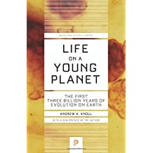 Life on a Young Planet: The First Three Billion Years of Evolution on Earth (Princeton Science Library) by Knoll, Andrew H. (March 22, 2015) Paperback