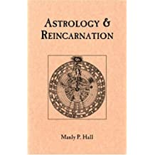 Astrology & Reincarnation by Manly Palmer Hall (2008-01-01)