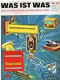 Was ist was 24 Elektrizität Das neue Monatsheft von besonderem Wert (1964)