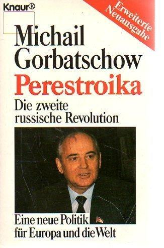 Perestroika: Die zweite russische Revolution. Eine neue Politik für Europa und die Welt (Knaur Taschenbücher. Sachbücher)