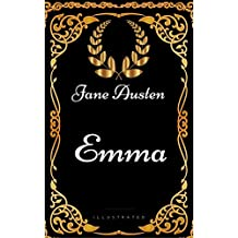 Emma: By Jane Austen - Illustrated (English Edition)