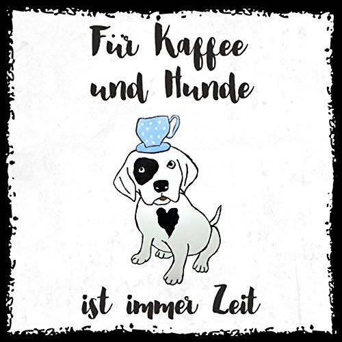 how about tee? - Kaffee und Hunde ist immer Zeit - Design by SeelenSchwester - stylischer Kühlschrank Magnet mit lustigem Spruch-Motiv - zur Dekoration oder als Geschenk (Design Hund Tee)