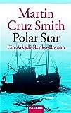 Martin Cruz-Smith: Polar Star