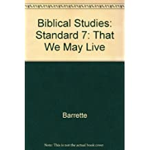 Biblical Studies: Standard 7: That We May Live