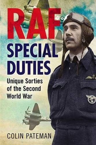 RAF Special Duties: A Collection of Exclusive Operational Flying Sorties by the Royal Air Fo