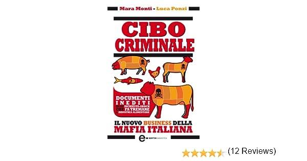 050ce088c3 Cibo criminale (eNewton Saggistica) eBook: Mara Monti, Luca Ponzi: Amazon.it:  Kindle Store