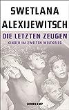 Image de Die letzten Zeugen: Kinder im Zweiten Weltkrieg (suhrkamp taschenbuch)